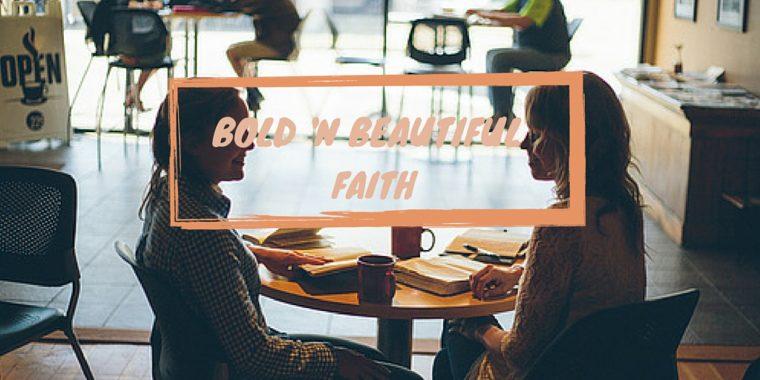 Bold 'n Beautiful Faith