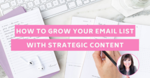 How to Grow Your Email List with Strategic Content