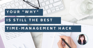 Your Why is the Best Time-Management Hack