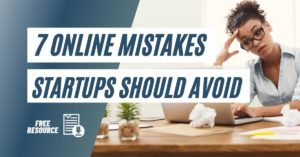 Top 7 Mistakes to Avoid as You Build Your Online Business