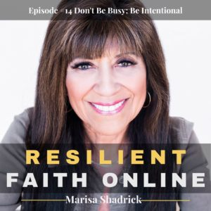 Episode #14 Don't Be Busy; Be Intentional