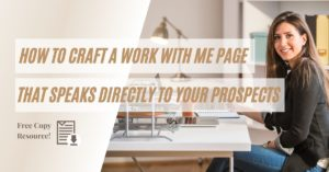 How to Craft a Work-with-me Page that Speaks Directly to your Prospects